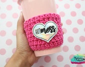 Pink Crochet cup cozy { Hot Mess } holographic heart, valentine's day, knit mug sweater, makeup beauty, momma, coffee cozy birthday gift