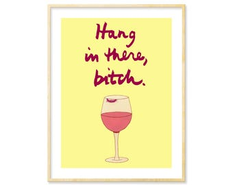 Snarky BFF Gift, Wine Wall Art, Wine Kitchen Print, Wine Art Decor, Her Funny Gift Art, Wine Poster, Funny Gift, Bar Artwork, Bitchy, 8.5x11