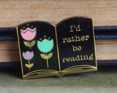 I'd Rather Be Reading Pin - Gifts for Readers - Book Club Gift - Book  Pin - Introvert Pin - Gifts for Introverts  - Book Lovers