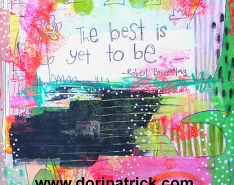 The Best is Yet to Be - 5x7 Art Print