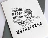 Letterpress Birthday card - Muthafukka