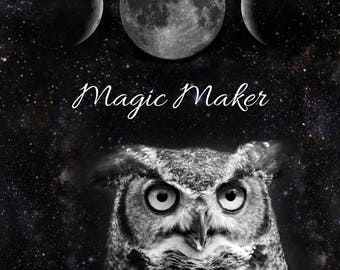 Magic Maker Owl PRINT - moon quote, triple goddess fine art print, home decor, home wall, inspirational mystical vibes wicca witch full moon