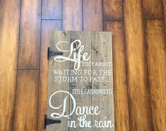 Life Isn't About Waiting for the Storm to Pass... It's Learning to Dance in the Rain