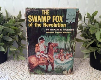 vintage The Swamp Fox of the Revolution by Stewart H. Holbrook, Illustrated by Ernest Richardson. (c) 1959 HC DJ Young Adult Landmark Book.