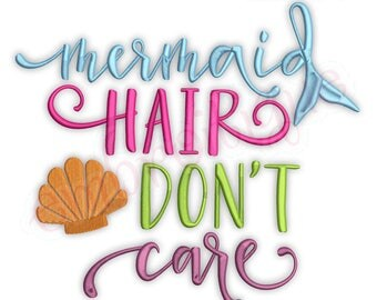 Mermaid Hair Don't Care -  - Ocean Beach Summer   -Instant Download Machine Embroidery Design