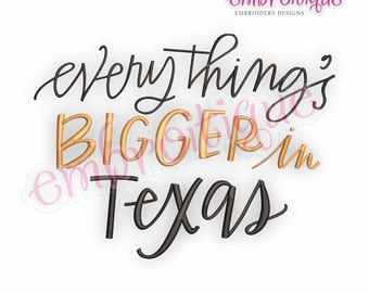 Everything's Better In Texas -  Digital Machine Embroidery File -Instant Download