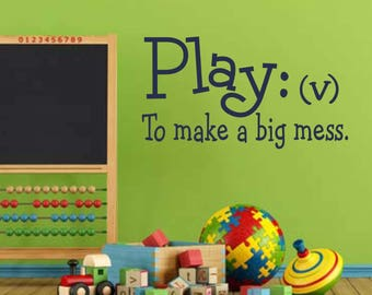 Play Make a Mess, Playroom Decal, Vinyl Wall Lettering, Vinyl Wall Decals, Vinyl Letters, Vinyl Lettering, Wall Quotes, Kids Room Quote