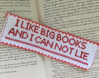 I Like Big Books And I Can Not Lie Cross Stitch Bookmark