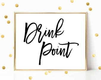 SALE -50% Drink Point Wedding Sign Bridal Baby Shower Birthday Party Digital Print Instant Art INSTANT DOWNLOAD Printable Wall Decor