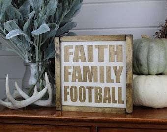 Faith Family Football - Wood Sign for Rustic - Farmhouse - Boho - Primitive Styles