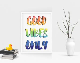 Good Vibes Only 8.5x11 Instant Download Print