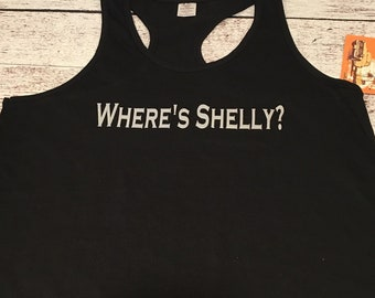 Where's Shelly? Women's Tank or T Shirt