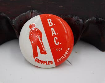 Vintage B.A.C.for Crippled Children Pin Pinback Button dr22