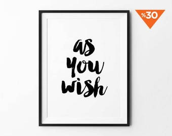 As You Wish, Typography Print, Wall Art, Quote Poster, wall decor, black and white, minimalist art, Scandinavia, Handwritten