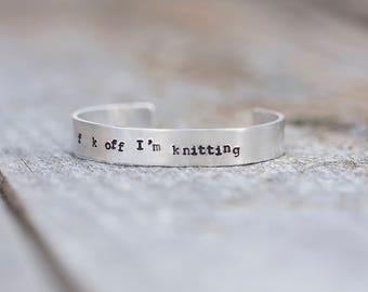 Stamped aluminium cuff bracelet // For knitters with mature eyes only!! // Handstamped to order