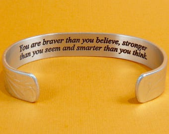 """READY TO SHIP ~ You are braver than you believe... - Graduation Gift / Best Friend Gift / Encouragement Gift / Sobriety Gift 1/2"""" cuff"""