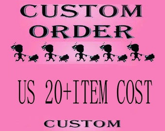 Custom and the cost for custom order = sample charge USD20.00 + ITEM COST