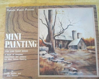 """Priscilla Hauser Presents 1974 Decorative book """"Mini Painting"""" by Lucille DeWitt and Alva Pittman 48 pages used book"""