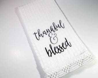 Thankful and Blessed - Country Kitchen Towel - 10 dollar gift - Farmhouse  - Embroidered Towel - Kitchen Towel - Farm Kitchen -  Kitchen