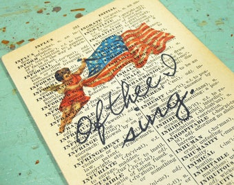 "Flag Print ""Of Thee I Sing"" on Page from Small Vintage Dictionary,  Mounted on Hardboard & Ready to Hang, Fourth of July"