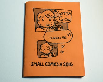ZINE — Gotta Go Smaller: Small comics from 2016. Auto-biography/diary comic good times.