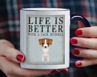 Jack Russell Coffee Mug - Life is Better with a Jack Russell Coffee Mug - Dog Lover Tea Cup - 11 oz Ceramic Mug - Item LIJR