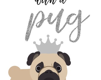 Life is better with a pug personalised Digital printable crown