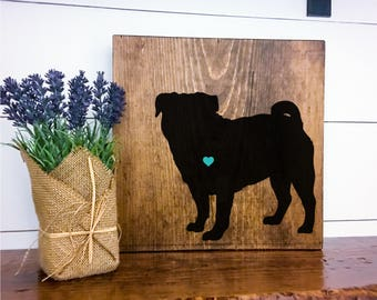 Pug Silhouette Hand Painted Stained Wood Sign, Dog Decor, Gift for Dog Lover, New Puppy Gift, Dog Sign Decor, Housewarming Gift