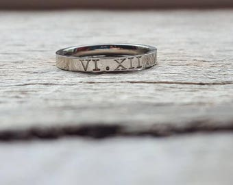 Hand Stamped Roman Numerals  Ring Stacking Ring Mothers Ring Personalized  3mm Shiny  Stainless Steel comfort fit flat faced Date Ring
