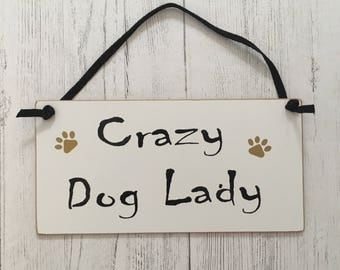 Crazy dog lady plaque