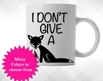 I don't Give a Fox - for Coffee Mug, Water Bottle, Yeti, Tumbler DECAL ONLY