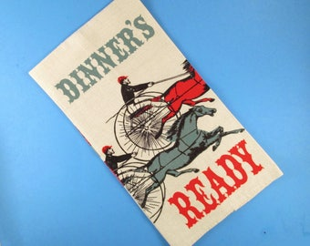 Rare Tammis Keefe Linen Kitchen Tea Towel, DINNER'S READY, New Condition, Horse & Buggy, Train, Auto