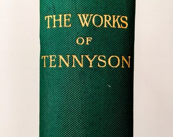 The Works of Tennyson / 1900 / Rare and Collectable / First Edition.