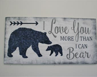 I Love You More Than I Can Bear Wood Sign Boys Nursery Wall Decor Boys Nursery Wall Art Woodland Nursery Decor
