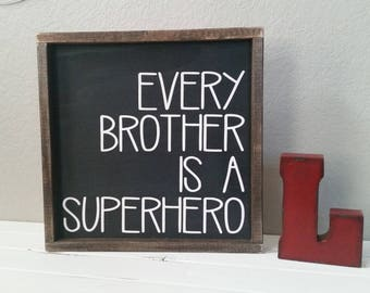 READY TO SHIP, Every brother is a superhero. 15.5 x 15.5 distressed wood sign - black & white sign - boys room sign - play room