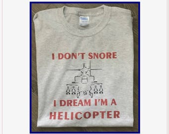 I don't snore Helicopter T-Shirt - Apache - Men's or Unisex