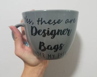 Funny Quote Mug- Designer Bags- Tired Mug- Mom Gift- Jumbo Coffee Cup- Large Funny Mug