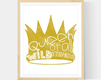 Where The Wild Things Are Print - Queen of All Wild Things Nursery Art 8x10 Giclee Print