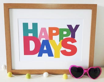 Happy Days DIGITAL A4 PRINTABLE poster, home decor, picture, gift, wall art, colourful