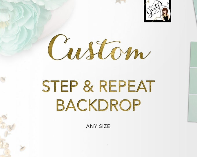 Custom Step & Repeat Backdrops, Personalized Birthday Photo Back drop. Weddings, Baby Shower, Printable, Digital File, Design Fees ONLY!