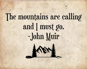 Printable John Muir Quote 8x10 The Mountains Are Calling