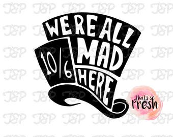 Alice in Wonderland Decal, Mad Hatter Decal, We're All mad here Sticker, Yeti Decal, Wine Glass Decal, Car Decal, Disney Decal