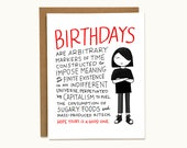 """Funny Sarcastic Birthday Card For Philosophical Emo Friends - """"Birthdays Are Arbitrary Markers of Time..."""""""
