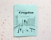 A Beginners Guide To Croydon - Hand Drawn Zine