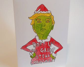 Merry Christmas/Happy Holidays - Donald Trump The Grump - The Grinch Inspired - Handmade and printed from original illustration