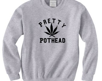 Pretty Pothead Crewneck Sweatshirt Jumper by Fashionisgreat