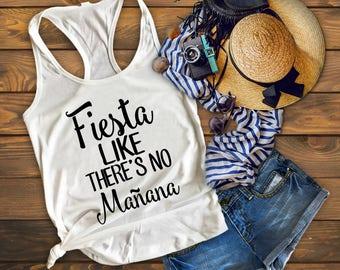 Cinco De Mayo, Bachelorette Party Shirts, Fiesta Like There is No Manana, Fiesta Bachelorette Shirt, Mexico Vacation Shirt, Mexico Vacay