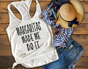 Cinco De Mayo, Margaritas Made Me Do It, XS-2XL, Bachelorette Party Shirts, Gifts For Her, Wine Tasting Trip