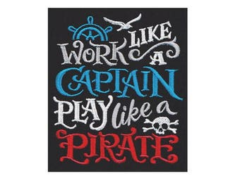 Embroidered Patch / applique - work like a captain play like a pirate - sew, glue or iron on patch any colors