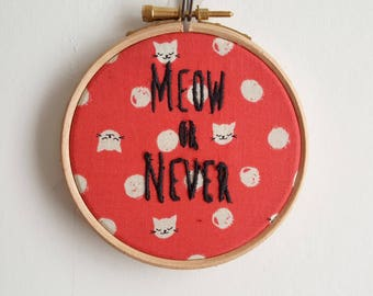 Meow or Never 4inch Embroidery Hoop